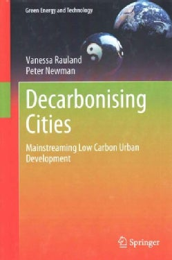 Decarbonising Cities: Mainstreaming Low Carbon Urban Development (Hardcover)