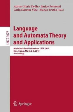 Language and Automata Theory and Applications: 9th International Conference, Lata 2015, Nice, France, March 2-6, ... (Paperback)