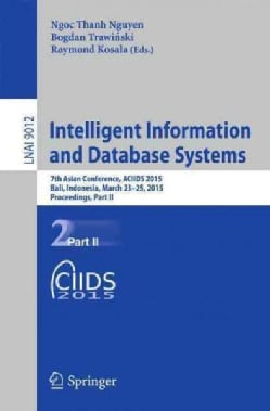 Intelligent Information and Database Systems: 7th Asian Conference, Aciids 2015 (Paperback)