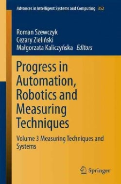Progress in Automation, Robotics and Measuring Techniques: Measuring Techniques and Systems (Paperback)