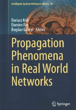 Propagation Phenomena in Real World Networks (Hardcover)