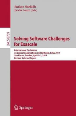 Solving Software Challenges for Exascale: International Conference on Exascale Applications and Software, Easc 2014 (Paperback)