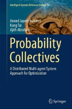 Probability Collectives: A Distributed Multi-agent System Approach for Optimization (Hardcover)