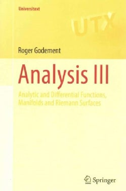 Analysis III: Analytic and Differential Functions, Manifolds and Riemann Surfaces (Paperback)