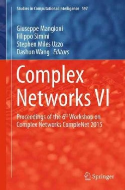 Complex Networks: Proceedings of the 6th Workshop on Complex Networks Complenet 2015 (Hardcover)