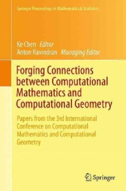 Forging Connections Between Computational Mathematics and Computational Geometry: Papers from the 3rd Internation... (Hardcover)
