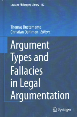 Argument Types and Fallacies in Legal Argumentation (Hardcover)