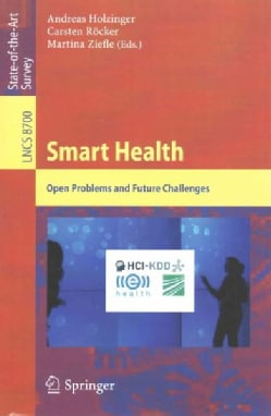 Smart Health: Open Problems and Future Challenges (Paperback)