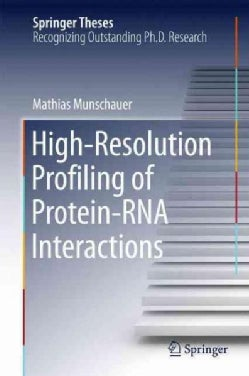 High-resolution Profiling of Protein-rna Interactions (Hardcover)