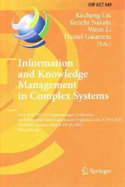 Information and Knowledge Management in Complex Systems: 16th Ifip Wg 8.1 International Conference on Informatics... (Hardcover)