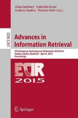 Advances in Information Retrieval: 37th European Conference on Ir Research, Ecir 2015 (Paperback)