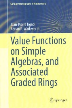 Value Functions on Simple Algebras, and Associated Graded Rings (Hardcover)