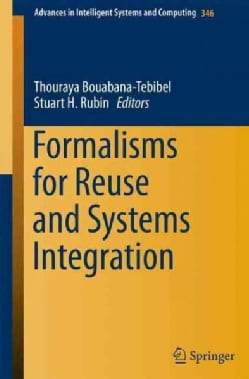Formalisms for Reuse and Systems Integration (Paperback)