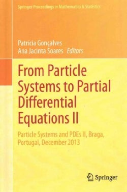 From Particle Systems to Partial Differential Equations: Particle Systems and Pdes II (Hardcover)