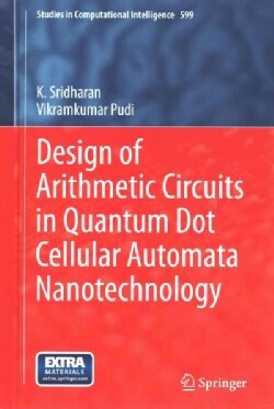 Design of Arithmetic Circuits in Quantum Dot Cellular Automata Nanotechnology (Hardcover)