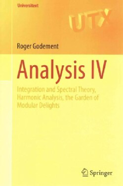Analysis: Integration and Spectral Theory, Harmonic Analysis, the Garden of Modular Delights (Paperback)