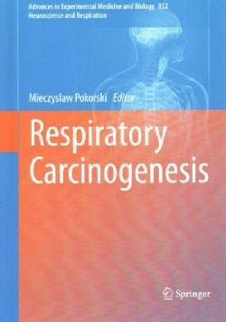 Respiratory Carcinogenesis (Hardcover)
