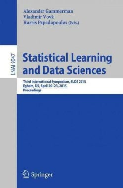 Statistical Learning and Data Sciences: Third International Symposium, Slds 2015 (Paperback)
