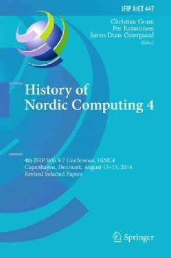 History of Nordic Computing 4: 4th Ifip Wg 9.7 Conference, Hinc 4 (Hardcover)