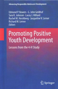 Promoting Positive Youth Development: Lessons from the 4-h Study (Hardcover)