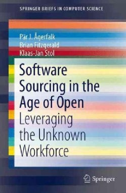 Software Sourcing in the Age of Open: Leveraging the Unknown Workforce (Paperback)