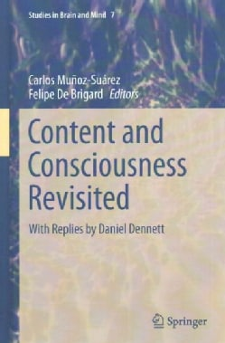 Content and Consciousness Revisited: With Replies by Daniel Dennett (Hardcover)