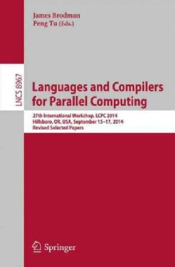 Languages and Compilers for Parallel Computing: 27th International Workshop, Lcpc 2014, Selected Papers (Paperback)