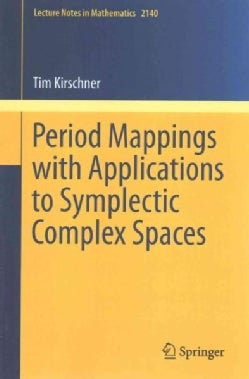 Period Mappings With Applications to Symplectic Complex Spaces (Paperback)