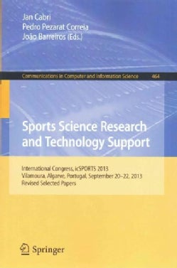 Sports Science Research and Technology Support: International Congress, Icsports 2013, Selected Papers (Paperback)