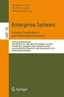 Enterprise Systems. Strategic, Organizational, and Technological Dimensions: International Workshops, Pre-icis 20... (Paperback)