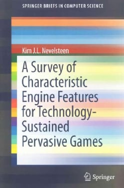 A Survey of Characteristic Engine Features for Technology-sustained Pervasive Games (Paperback)