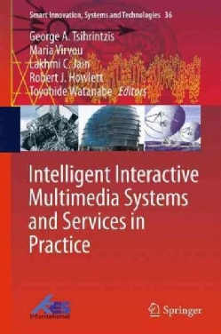 Intelligent Interactive Multimedia Systems and Services in Practice (Hardcover)