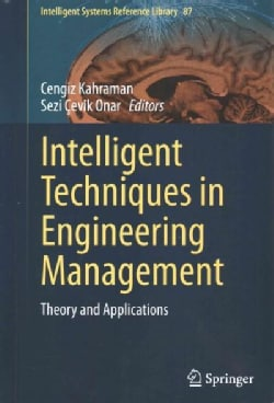 Intelligent Techniques in Engineering Management: Theory and Applications (Hardcover)