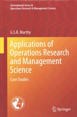 Applications of Operations Research and Management Science: Case Studies (Hardcover)