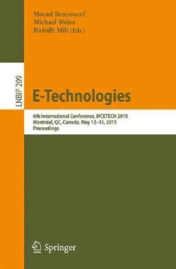 E-technologies: 6th International Conference, Mcetech 2015, Proceedings (Paperback)