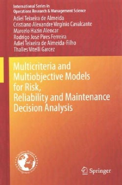Multicriteria and Multiobjective Models for Risk, Reliability and Maintenance Decision Analysis (Hardcover)