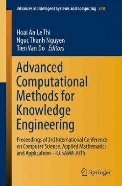 Advanced Computational Methods for Knowledge Engineering: 3rd International Conference on Computer Science, Appli... (Paperback)