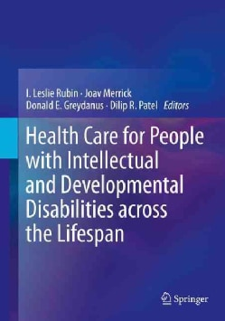 Health Care for People With Intellectual and Developmental Disabilities Across the Lifespan (Hardcover)