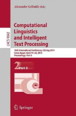 Computational Linguistics and Intelligent Text Processing: 17th International Conference, Cicling 2015, Proceedings (Paperback)
