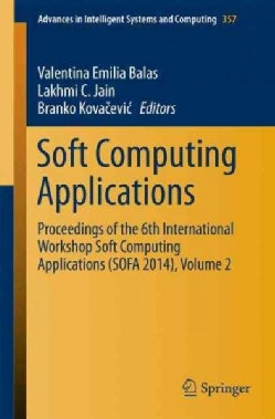 Soft Computing Applications: Proceedings of the 6th International Workshop Soft Computing Applications (Sofa 2014) (Paperback)