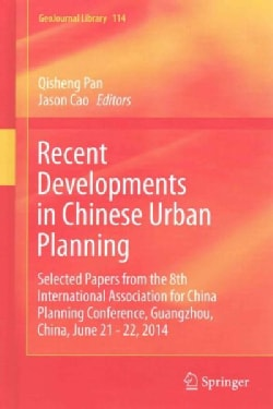 Recent Developments in Chinese Urban Planning: Selected Papers from the 8th International Association for China P... (Hardcover)