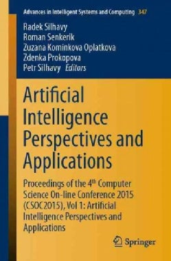 Artificial Intelligence Perspectives and Applications: Proceedings of the 4th Computer Science On-line Conference... (Paperback)
