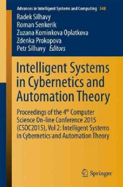 Intelligent Systems in Cybernetics and Automation Theory: Proceedings of the 4th Computer Science On-line Confere... (Paperback)