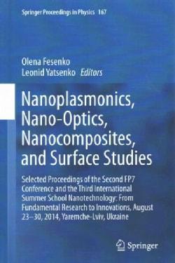 Nanoplasmonics, Nano-optics, Nanocomposites, and Surface Studies: Selected Proceedings of the Second Fp7 Conferen... (Hardcover)