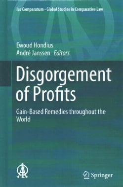 Disgorgement of Profits: Gain-based Remedies Throughout the World (Hardcover)