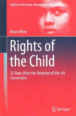 Rights of the Child: 25 Years After the Adoption of the Un Convention (Hardcover)