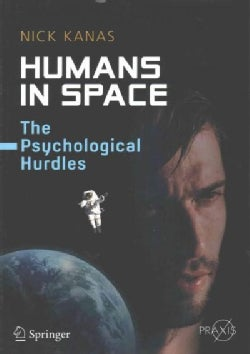 Humans in Space: The Psychological Hurdles (Paperback)