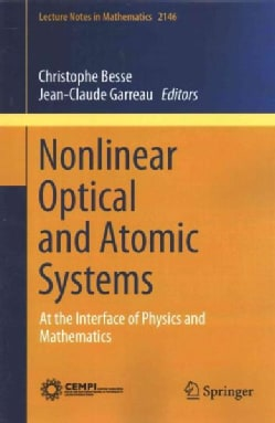 Nonlinear Optical and Atomic Systems: At the Interface of Physics and Mathematics (Paperback)