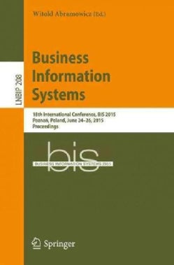 Business Information Systems: 18th International Conference, Bis 2015 (Paperback)