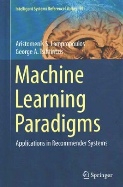 Machine Learning Paradigms: Applications in Recommender Systems (Hardcover)